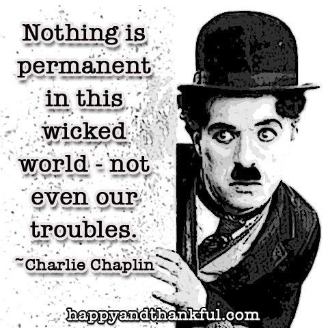 charlie chaplin quote troubles